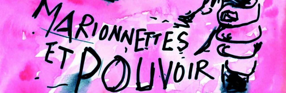 Marionnettes et pouvoir : censures, propagandes et résistances (XIXe-XXIe) – 20 au 22 novembre 2014 –